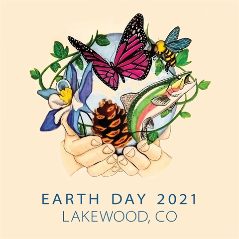 Colorful drawing of hands holding wildlife, pollinators and plants with Earth Day 2021 and Lakewood, CO underneath