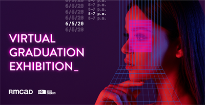 RMCAD virtual graduation exhibition.